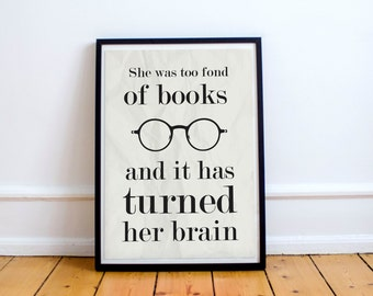She Was Too Fond Of Books · Printable · 8 x 10 Digital · Instant Download · Literary · Literary Gift · Louisa May Alcott · Wall Art