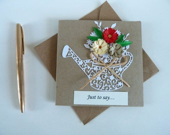 "Quilled Flowers  in Lacy Watering Can  Square Card Size 5"" x 5"" Just to say... English or French Greeting"