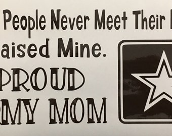 Army Mom - I Raised my Hero vinyl decal