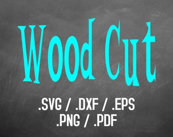 Wood Cut Font Design Files For Use With Your Silhouette Studio Software, DXF Files, SVG Font, EPS Files, Svg Fonts, Retro Silhouette