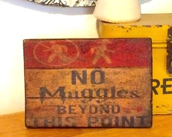 No Muggles Beyond This Point Rustic Distressed Sign