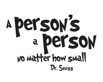 Dr Seuss - A person's a person no matter how small - Vinyl Wall Decal