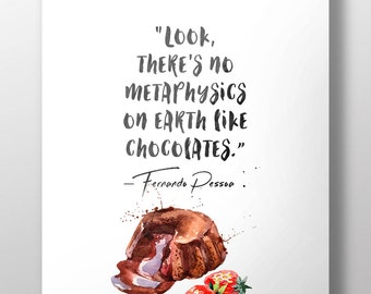 Fernando Pessoa / quote about chocolate /card/ writer / quotes / kitchen decor/ art/ printable/ poster/ gift/ Muffin/ funny quote/