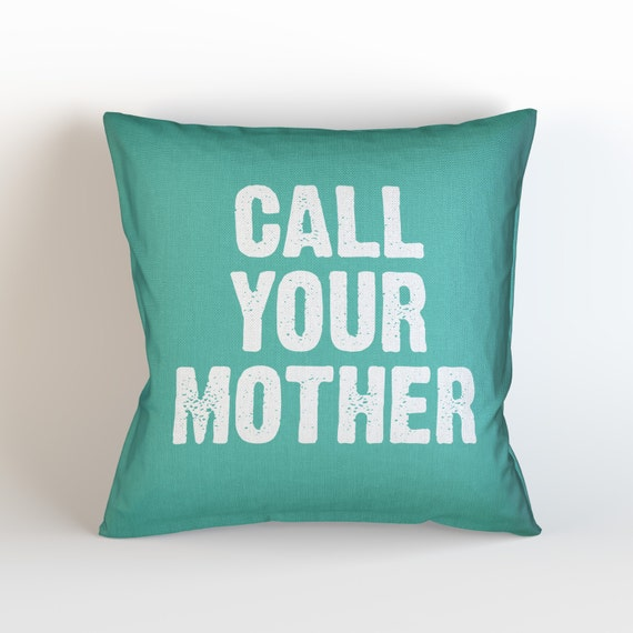 Throw Away Pillow Cases : Call Your Mother Throw Pillow Case w/optional by KaliLaineDesigns