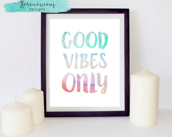 Good Vibes Only, INSTANT DIGITAL PRINT, 8 x 10 inches, Home Decor, Wall Hanging, Colourful, Watercolour, Watercolor, Printable, Art