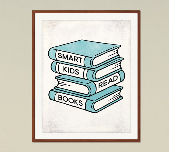 Reading Quotes For Kids Awesome Smart Kids Read Books Classroom Decor Childrens Room Decor