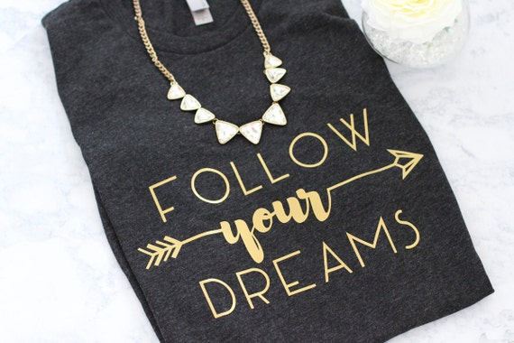 follow your dreams gold graphic shirt