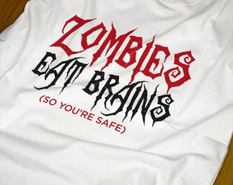Zombies eat brains - Zombie Funny T-shirt
