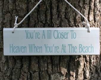 """Your a little closer to heaven when you are at the Beach """""""
