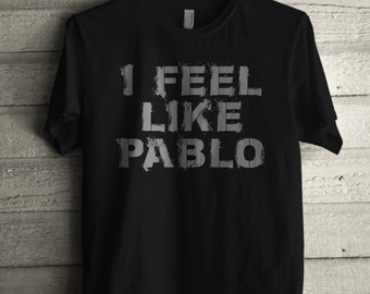 Men's I Feel Like Pablo Shirt Printed Unisex Adult Hip Hop Album T-Shirt #1270 by Expression Tees Trending Clothing / Apparel USA Seller