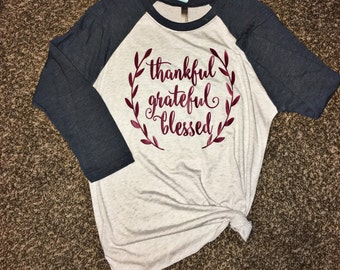 Thankful Grateful Blessed Shirt / Thanksgiving Shirt / Fall Shirt / Free Shipping