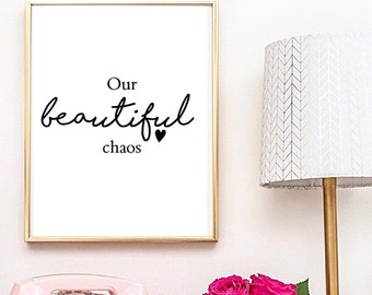 A3 Our beautiful chaos Typography poster print