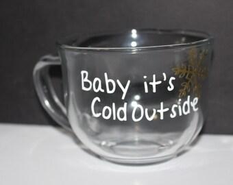 Baby its cold outside//girly mugs, baby its cold outside mug, custom mug, glitter mug, beauty mug, gifts for her, cute mugs
