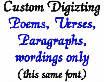 Custom digizing of words/poems/paragraphs.  maximum 50 words.