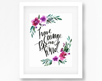 Have Courage and Be Kind Print