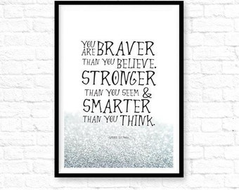 """Classic Winnie the Pooh Silver Quote Print """"You are braver than you believe"""",Winnie the Pooh Brave Quote,Glitter Winnie Pooh art,ET_15,16,17"""