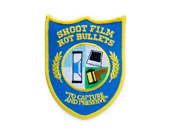 Shoot Film Not Bullets Film Photographer's Embroidered Patch
