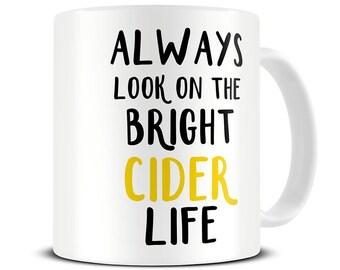 Cider Mug - Bright Cider Life Coffee Mug - Craft Cider Gifts - MG578