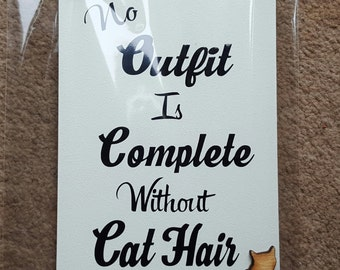 Cat Owner Lover Plaque Sign - No Outfit Is Complete Without Car Hair - wooden sign plaque Cats gift