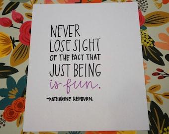 Katharine Hepburn Just Being is Fun hand lettered print