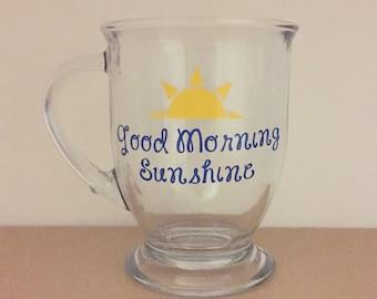 Clear Coffee Mug - Good Morning Sunshine