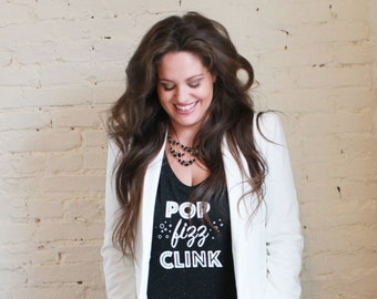 POP FIZZ CLINK Tee- sizes S-3XL, festive holiday tee, new years eve shirt