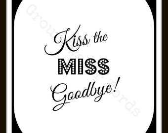 Playful image throughout kiss the miss goodbye printable