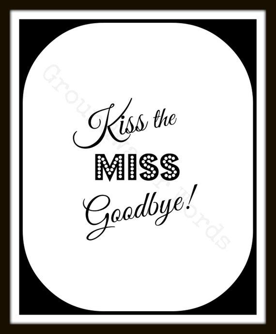 Kiss the Miss Goodbye, Bachelorette Party Print, Bridal Shower Sign, Bride Gift, Printable Bachelorette Sign, Printable Art