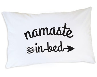 Yoga Gift, Namaste In Bed Pillowcase, Namastay In Bed Pillow Case, Yoga Home Decor