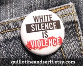 """White Silence is Violence 1.25"""" pinback button"""