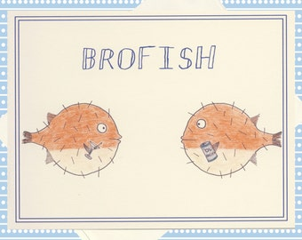 Funny Greeting Card, Funny Card, Snarky Card, Quirky Card, Just Because Card, Funny Fish, Humor Card, Fish Card, Bro, Blowfish