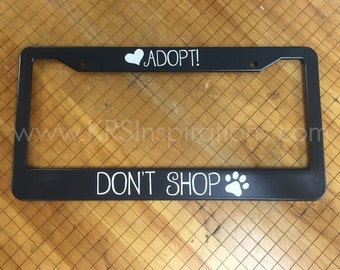 Adopt Don't Shop Rescue Pet License Plate Holder