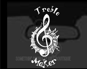 Music Lover Decal, Treble Maker Decal, Funny Car Decal, Laptop Decal, Window Decal, Clip Board Decal, Vinyl Sticker, Vinyl Decal, Car Decal