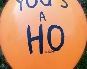 You's A Ho Balloon