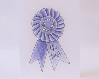 Blue Ribbon Card - The Best - Hand Lettered - Watercolor - Greeting Card - Birthday - Award Winning - Recognition - Encouragement - Fair