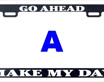 Go ahead make my day funny license plate frame