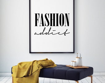 Fashion Addict, Fashion Wall Art, Scandinavian Poster, Typography Art, Black and White, Fashion Print, Fashion Quote, Inspirational Wall Art