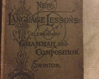 Vintage book; 1881; New Language Lessons; Elementary Grammar and Composition