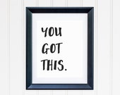 You Got This Print Instant Download