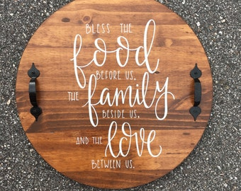 Bless The Food Before Us, The Family Beside Us, And The Love Between Us - Wood Sign | Custom Wood Sign | Wood Tray | Hand Painted Sign |Tray