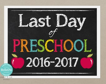 50% OFF SALE - Printable Last Day of Preschool Grade Sign, Last Day of School Sign 2016-2017, Instant Download, Print at Home, No Waiting