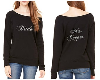 Long Sleeve Personalized  Bride Sweatshirt - Coordinating Bridal Party Sweatshirts Available for Bridesmaids and Maid of Honor