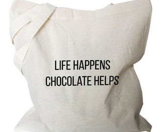 "Cotton Tote Bag ""Life happens chocolate helps"" Funny Totes - Cotton Tote Bags (b334)"