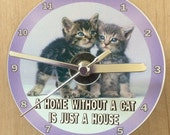 A Home Without A Cat Is Just A House CD Clock (Can be personalised)