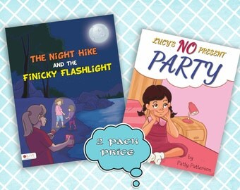 The Night Hike and the Finicky Flashlight AND Lucy's No Present Party