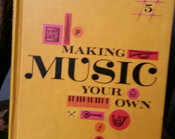 Making Music Your Own by Harold C Youngberg/Vintage 1965 Hardcover Textbook/Retro Textbook/Collectible Book/Classroom Decor/Yellow Book