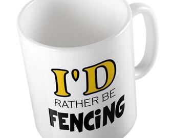 I'd rather be Fencing mug