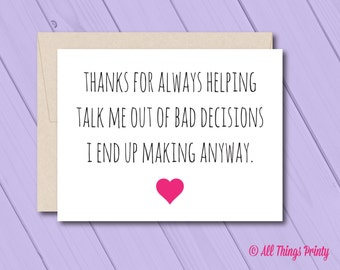 "Funny Friendship Card for Best Friend or Boyfriend - A2 5.5 x 4.25"" Card and Recycled Envelope - BFF - Bad Decisions"