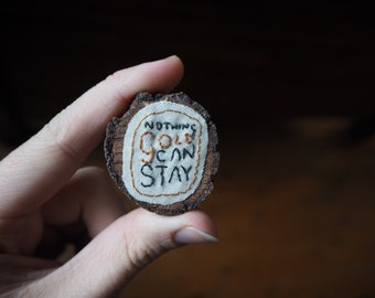 Nothing Gold Can Stay - Robert Frost Brooch