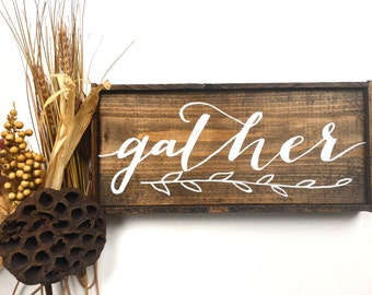 Gather Handcrafted Wooden Sign